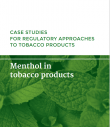 preview of document Case studies for regulatory approaches to tobacco products: menthol in tobacco products