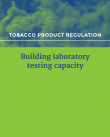preview of document Tobacco product regulation: building laboratory testing capacity